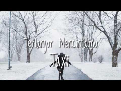Taxi band Terlanjur mencintaimu 🎵 (lirik)