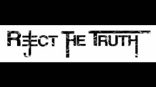 Reject The Truth - Burn the Evidence