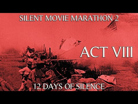 Silent Movie Marathon 2 - Act VIII: A Nation is Born