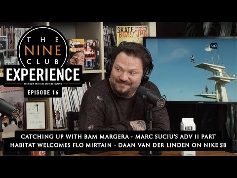 The Nine Club EXPERIENCE | Episode 16 - Bam Margera
