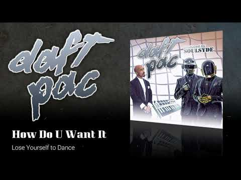 DaftPac - 05: How Do U Want It (Lose Yourself to Dance)
