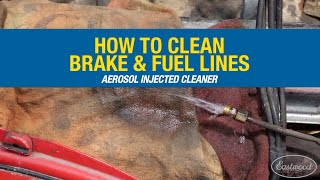 How to Clean Old Brake & Fuel Lines with Aerosol Injected Cleaner - Eastwood