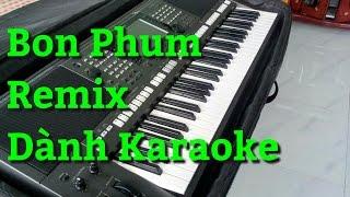 Bon Phum Remix   Nhạc Sóng Khmer Remix 2017   Phol Sơn Khmer