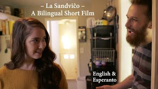 La Sandviĉo / The Sandwich – English & Esperanto Short Film