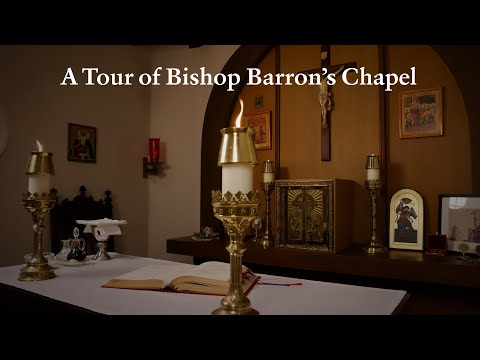 A Tour of Bishop Barron's Personal Chapel