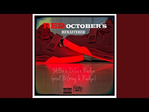 ec634d2007f7b Red October's (feat. Yabz & DoLo $ensei) - YouTube