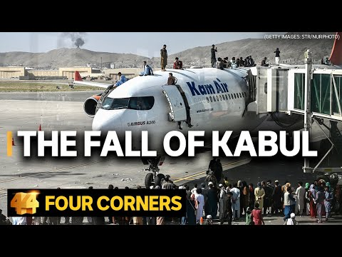 The fall of Kabul: The last days of the war in Afghanistan   Four Corners