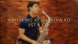 Awitin Mo at Isasayaw Ko - VST & Co. (Saxophone Cover) Saxserenade