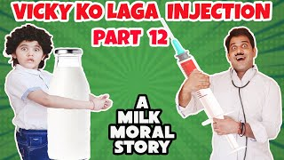 Vicky Ko Laga Injection Part - 12  Moral Story Funny Stories Hindi Comedy Video  The Saanvi Show