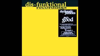 Rhythmatic Junkies - So Good (Rhythm Masters Dis-Funktional Mix) (2001)