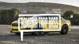Sefa Taskin - Desire (Bass Boosted)