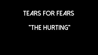 Tears for Fears - The Hurting - Lyric Video
