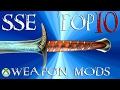 Skyrim Special Edition Top 10 Weapons Mods