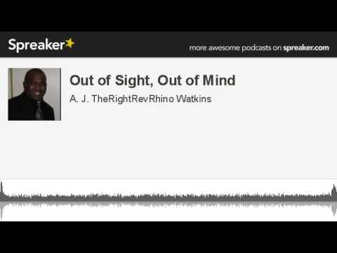 Out of Sight, Out of Mind (made with Spreaker)