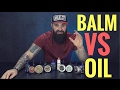 Beard Balm vs Beard Oil + BEST beard balms and oils to use!!