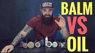 Beard Balm vs Beard Oil + BEST beard balms and oils to use!!