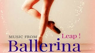 Various Artists - Ballerina - Leap ! - Songs from the movie and more