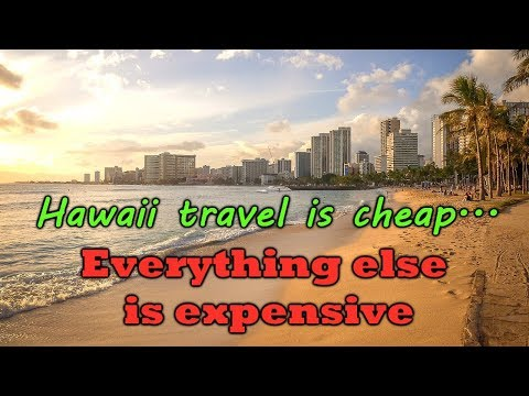 hawaii-travel-is-cheap:-everything-else-is-expensive