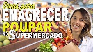 Como emagrecer e economizar dinheiro no supermercado