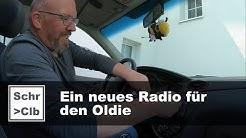 Ein neues Radio für den Oldie