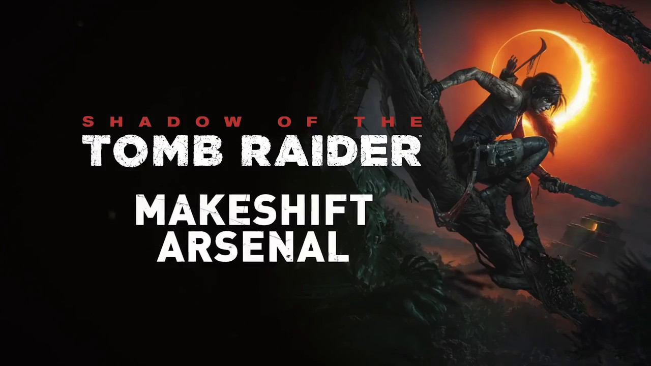 Shadow Of The Tomb Raider Customizable Weapons Gameplay Trailer