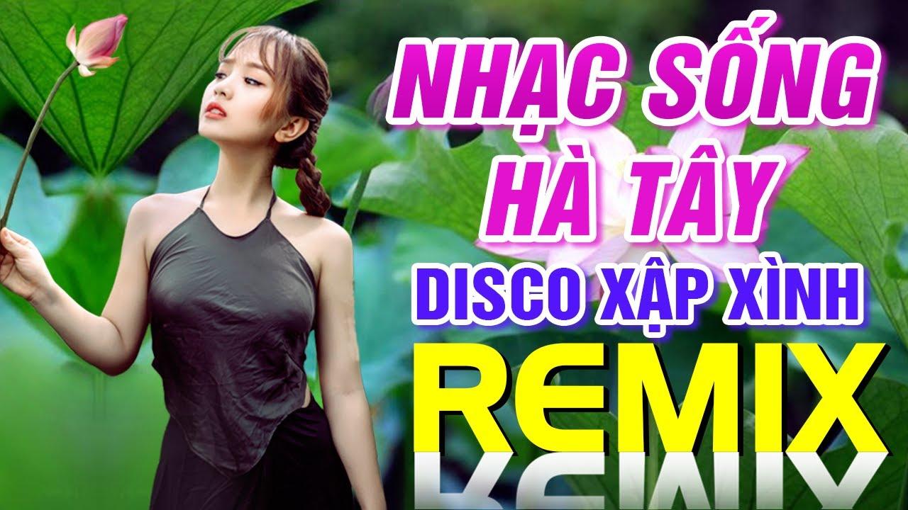 LK Nhạc Sống Hà Tây Đạt Chuẩn Chất Lượng - Liên Khúc Mười Năm Tái Ngộ Remix 2020