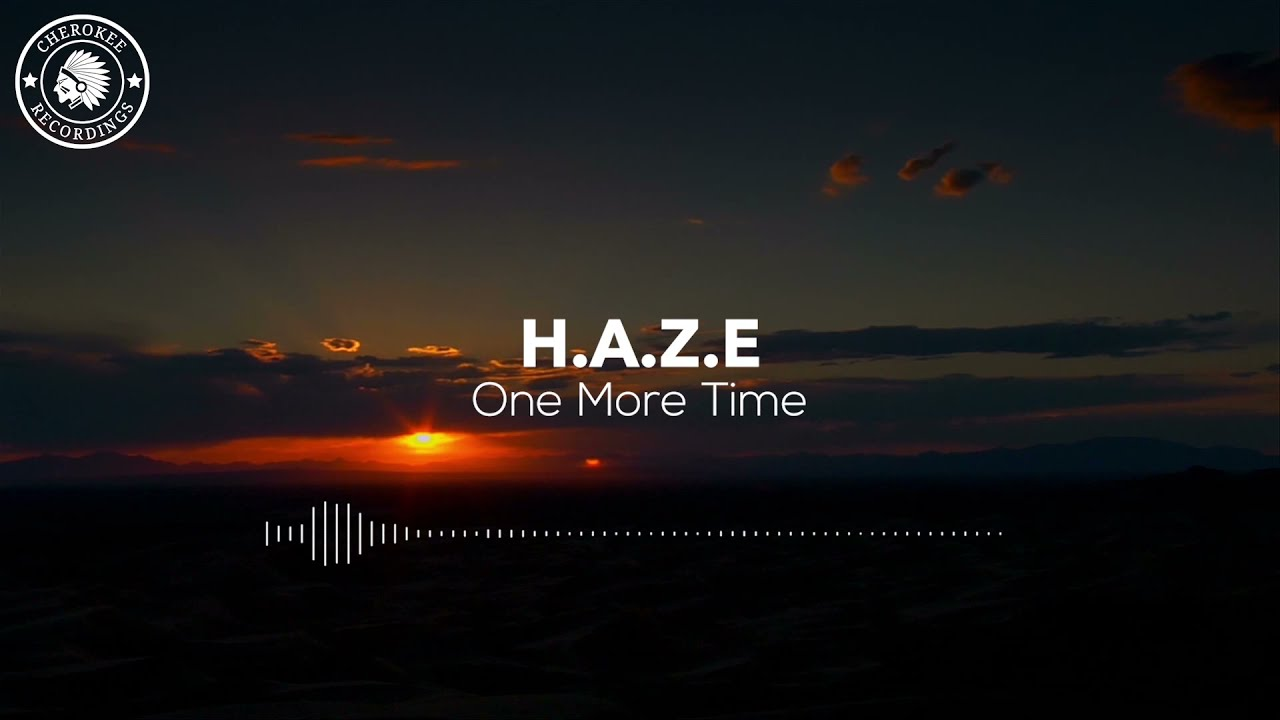H.A.Z.E - One More Time (Official Audio)
