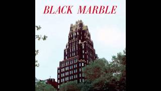 Black Marble - Pretender - not the video