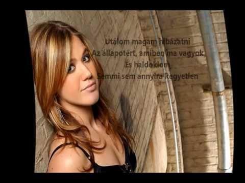 Kelly Clarkson - I hate myself for losing [Magyar szöveggel]
