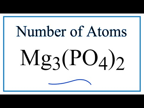 How To Find The Number Of Atoms In Mg3(PO4)2     (Magnesium Phosphate)