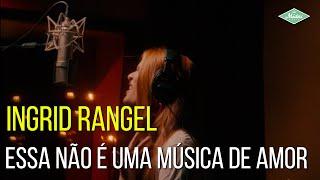 Ingrid Rangel - Essa Não É Uma Música de Amor (Videoclipe Oficial)