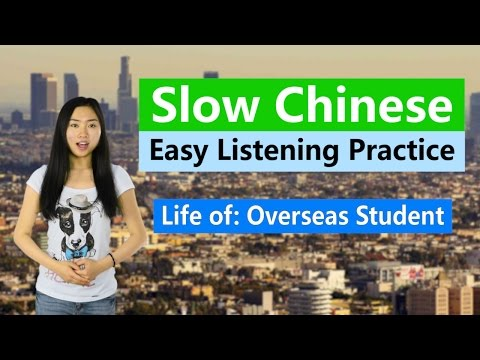 Super-slow Super-clear Chinese Listening Practice - Life of an Overseas Student