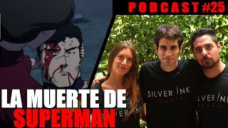 Silver Ink Podcast #25- La Muerte de Superman
