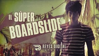 REYES Digital | El superboardslide