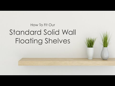 How to Fit our Standard Solid Wall Floating Shelves | How to Fit a Shelf