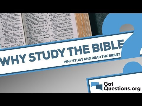 Why should we read the Bible / study the Bible