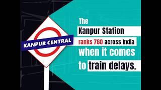 RailYatri Train Station Delay Index | Kanpur Station