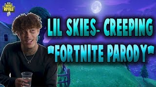 "Lil Skies-Creeping ""Fortnite Parody"""