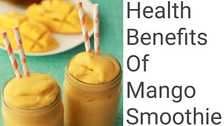 Health Benefits Of Mango Smoothie