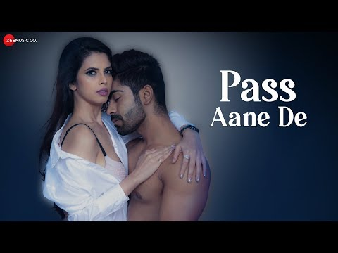 Pass Aane De - Official Music Video | Akaash Choudhary, Zara Siddique & Agni Pawar | Altaaf Sayyed
