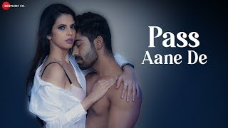Pass Aane De - Official Music Video | Akaash Choudhary, Zara Siddique & Agni Pawar | Altaaf Sayyed