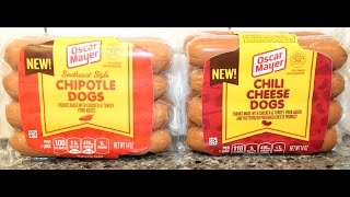 Oscar Mayer: Chipotle Dogs & Chili Cheese Dogs Review