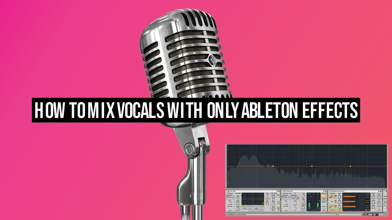 How To Mix Vocals With ONLY Ableton Effects