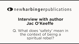 What does safety mean in the context of being a spiritual rebel?