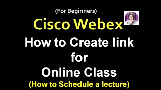 WEBEX:  How to create link for online class using webex meeting(Part 1: How to Schedule the Lecture)