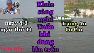 Hình ảnh trực tiếp từ Trung An - Củ Chi || Khúc sông nghi Tuấn khỉ đã vượt và tr.ố.n qua Campuchia