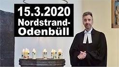 Evangelischer Gottesdienst Nordstrand-Odenbüll 15.3.20