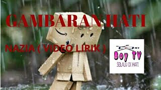 Gambar cover NAZIA-GAMBARAN HATI(VIDEO LIRIK) BOY TV