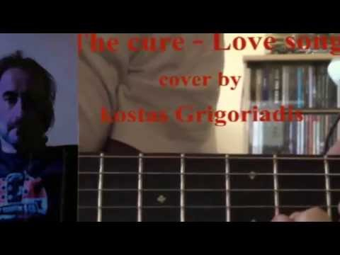 THE CURE Love song cover by Kostas Grigoriadis