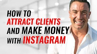 How To Attract Clients And Make Money With Instagram
